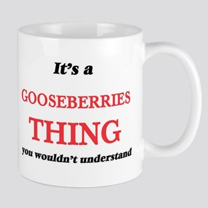 It's a Gooseberries thing, you wouldn&#39 Mugs