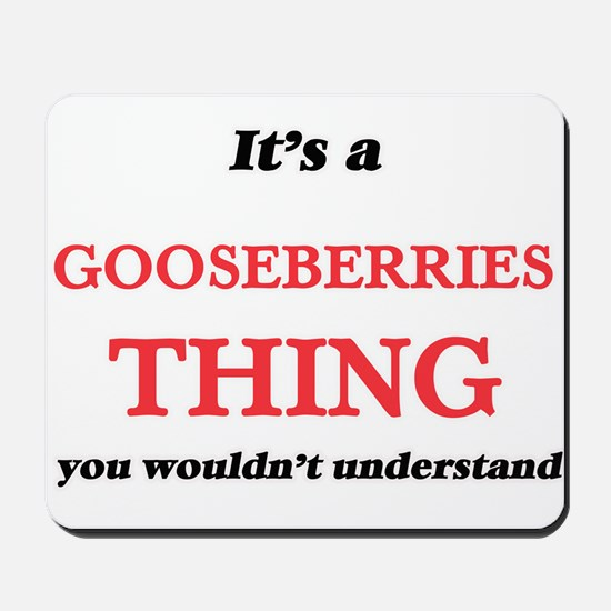 It's a Gooseberries thing, you would Mousepad