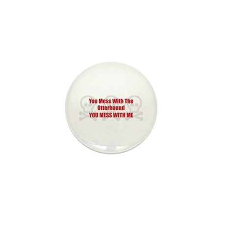 Mess With Otterhound Mini Button (10 pack)