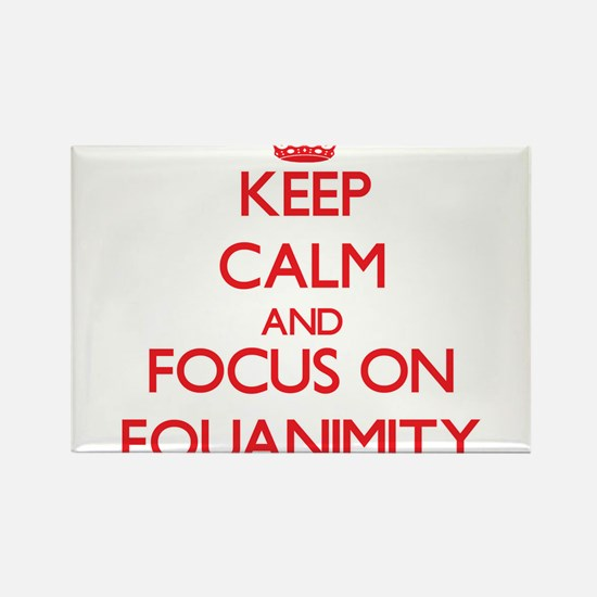 Keep Calm and focus on EQUANIMITY Magnets