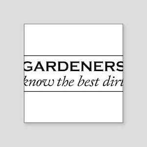 Gardeners know the best dirt Sticker