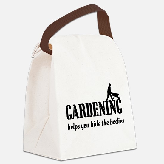 Gardening helps hide bodies Canvas Lunch Bag