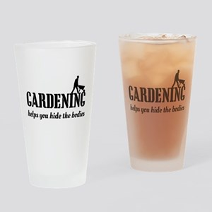 Gardening helps hide bodies Drinking Glass