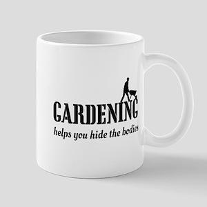 Gardening helps hide bodies Mugs