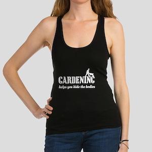 Gardening helps hide bodies Racerback Tank Top