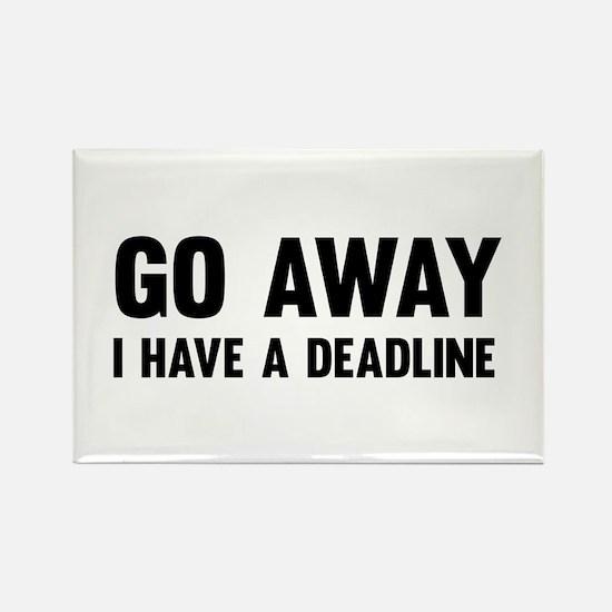 Go away I have a deadline Magnets