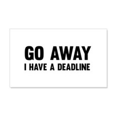 Go away I have a deadline Wall Decal