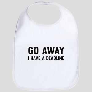 Go away I have a deadline Bib