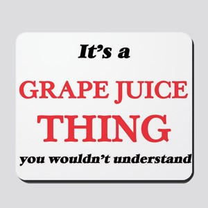 It's a Grape Juice thing, you wouldn Mousepad