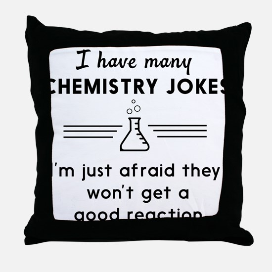 Chemistry jokes reactions Throw Pillow