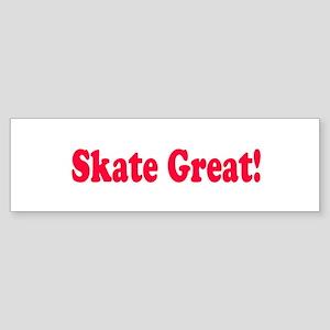 Skate Great Bumper Sticker