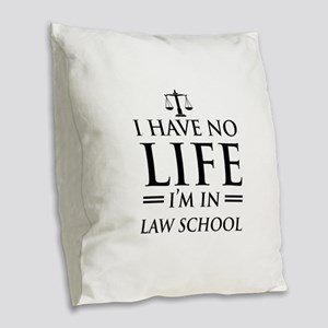 No life in law school Burlap Throw Pillow
