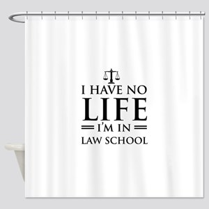 No life in law school Shower Curtain