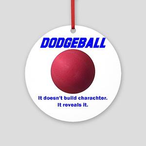 It Doesn't Build Charachter, It Reveals It Ornamen