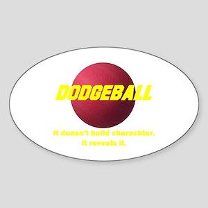 Dodgeball . . . It Doesn;t Bu Oval Sticker