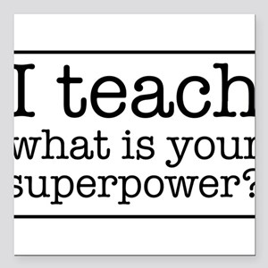 I teach what's your superpower Square Car Magnet 3