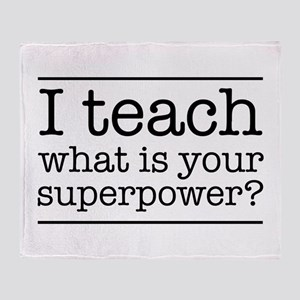 I teach what's your superpower Throw Blanket
