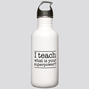 I teach what's your superpower Water Bottle