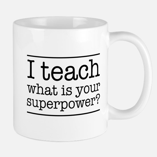 I teach what's your superpower Mugs