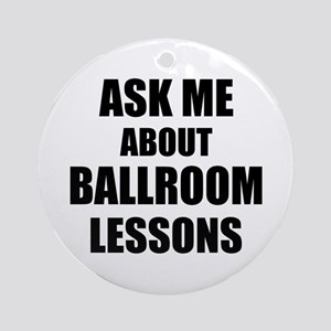 Ask me about Ballroom lessons Ornament (Round)