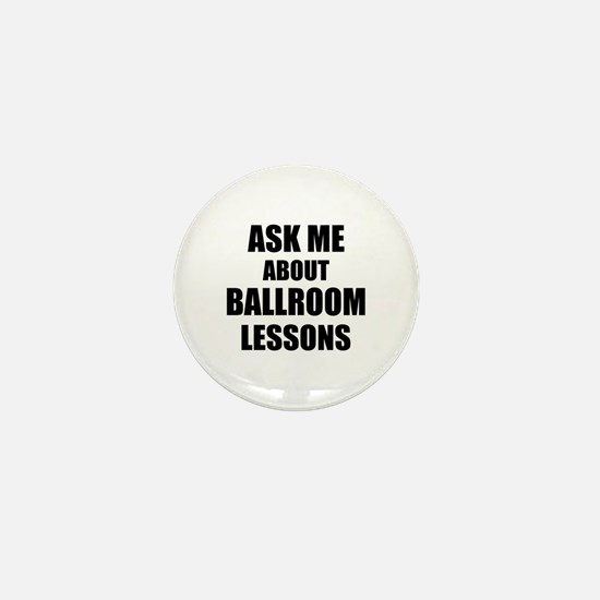Ask me about Ballroom lessons Mini Button