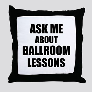 Ask me about Ballroom lessons Throw Pillow