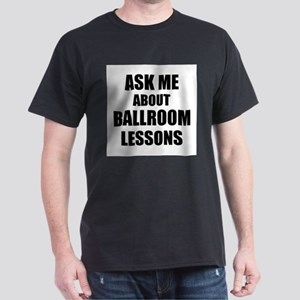 Ask me about Ballroom lessons T-Shirt