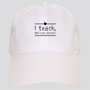 I teach what's your superpower 2 Baseball Cap