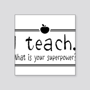 I teach what's your superpower 2 Sticker