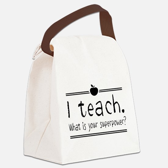 I teach what's your superpower 2 Canvas Lunch Bag