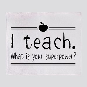 I teach what's your superpower 2 Throw Blanket
