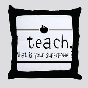 I teach what's your superpower 2 Throw Pillow