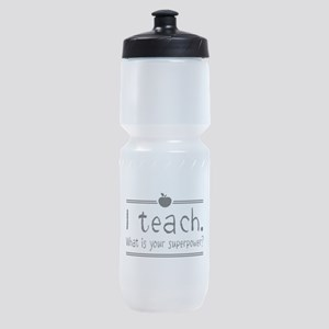 I teach what's your superpower 2 Sports Bottle