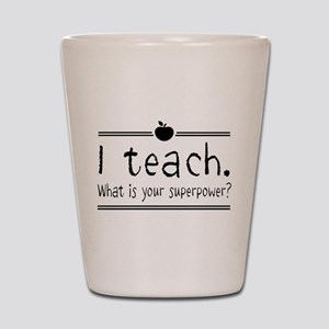 I teach what's your superpower 2 Shot Glass