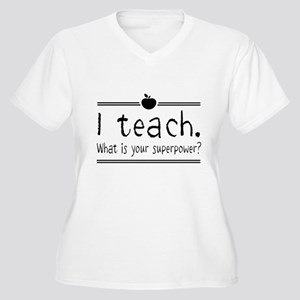 I teach what's your superpower 2 Plus Size T-Shirt