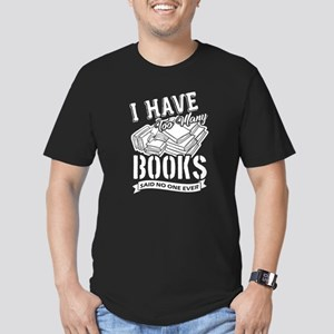 I Have Too Many Books Shirt Book Lover Tsh T-Shirt