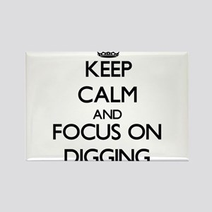 Keep Calm and focus on Digging Magnets