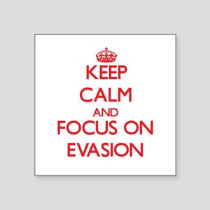 Keep Calm and focus on EVASION Sticker