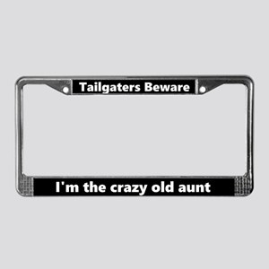 Tailgaters I'm Crazy Old Aunt License Plate Frame
