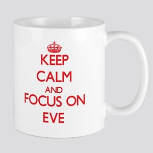 Keep Calm and focus on EVE Mugs