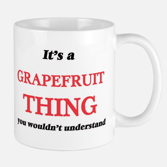 It's a Grapefruit thing, you wouldn't Mugs
