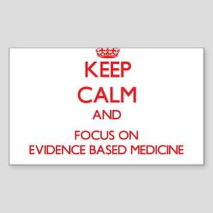 Keep Calm and focus on EVIDENCE BASED MEDICINE Sti