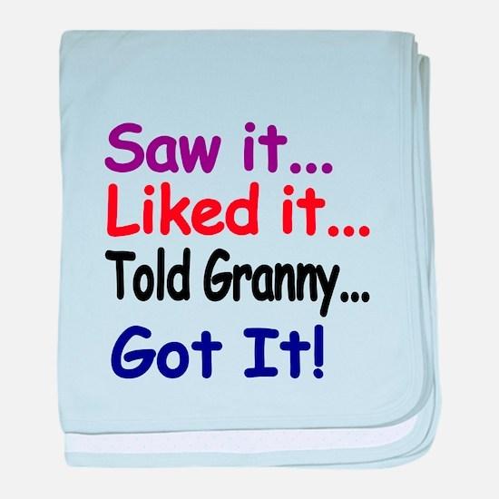 Saw it...Liked it...Told Granny...Got It! baby bla