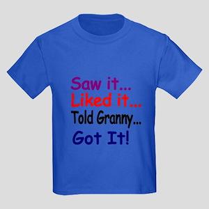 Saw It...liked It...told Granny...got It! T-Shirt