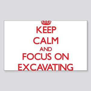 Keep Calm and focus on EXCAVATING Sticker