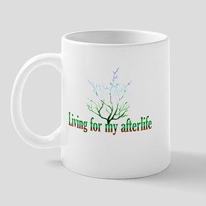 Living for my afterlife Mug