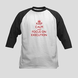 Keep Calm and focus on EXECUTION Baseball Jersey