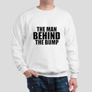 THE MAN BEHIND THE BUMP Sweatshirt