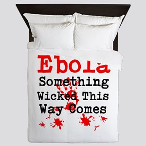 Ebola Something Wicked This Way Comes Queen Duvet