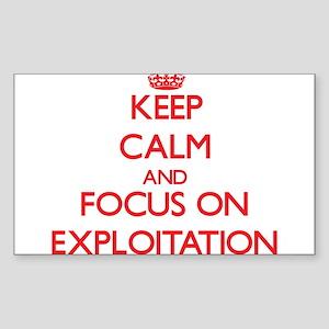Keep Calm and focus on EXPLOITATION Sticker